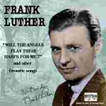 Frank Luther 07 Will the angels
