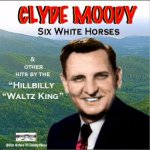 Clyde moody-Vol 1 Six White Horses