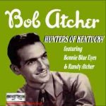 Bob Atcher - Hunters of K-68