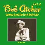 Bob Atcher Vol 2- with BB Eyes and Randy Atcher-365